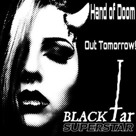 Black Tar Superstar - Hand of Doom