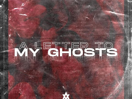 AXTY - A Letter To My Ghosts