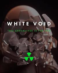 White Void - This Apocalypse Is For You