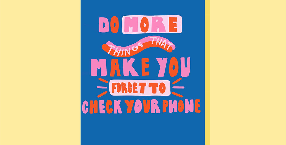 Do More Things That Make You Forget Print