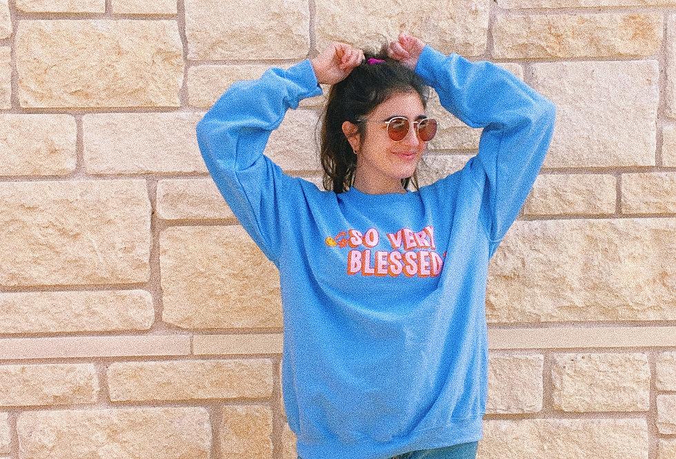 So Very Blessed Sweatshirt