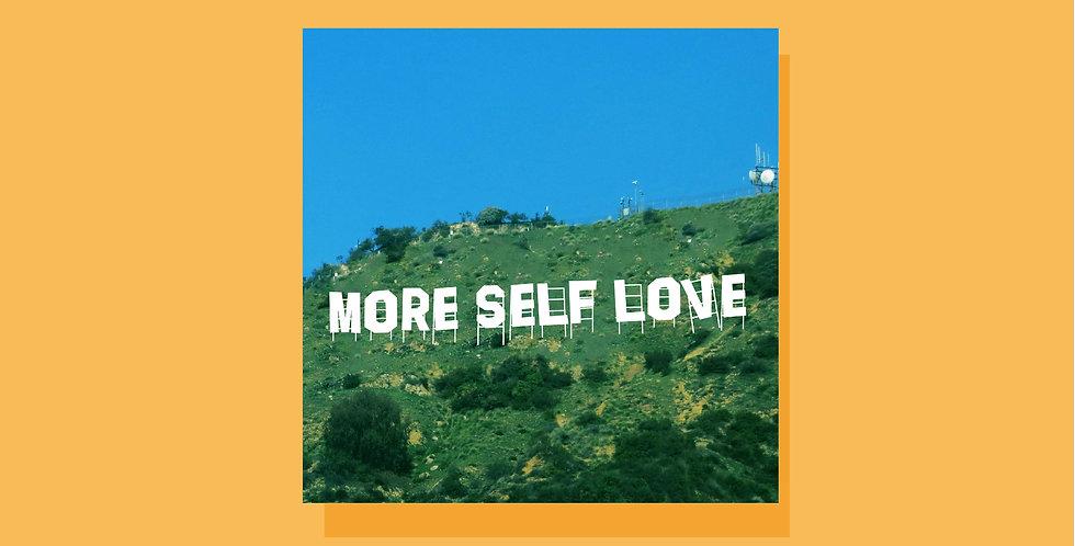 More Self Love Print