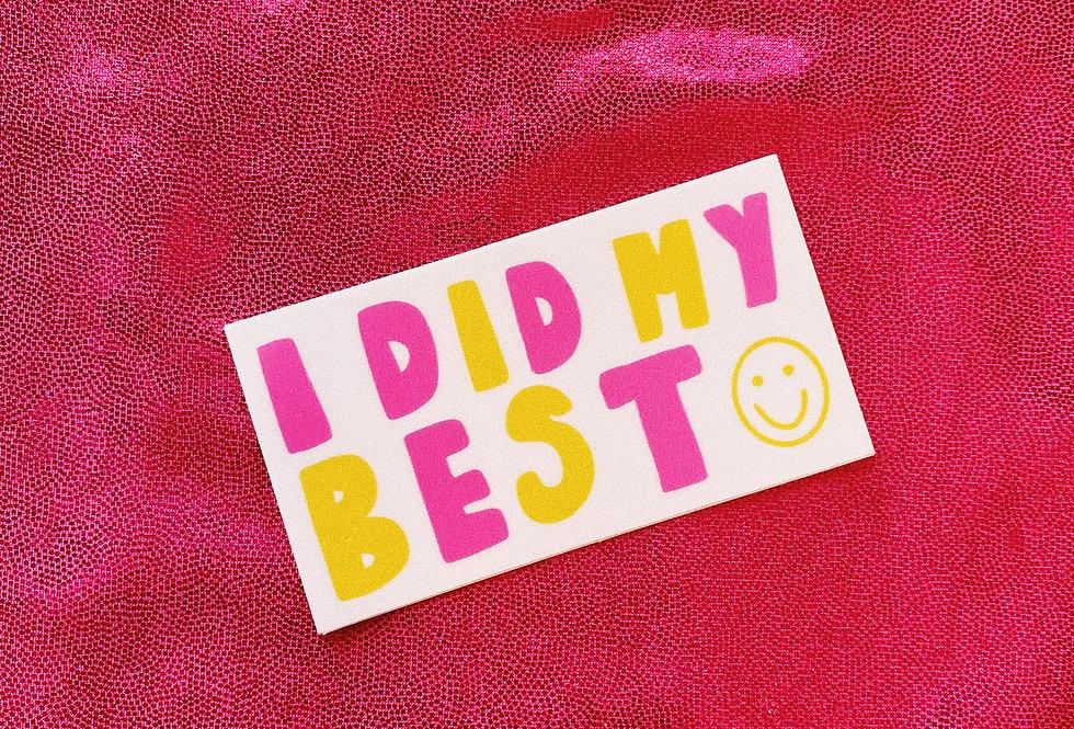 I Did My Best Sticker