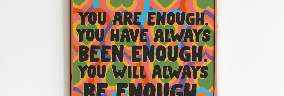 You Are Enough Print (8x8)