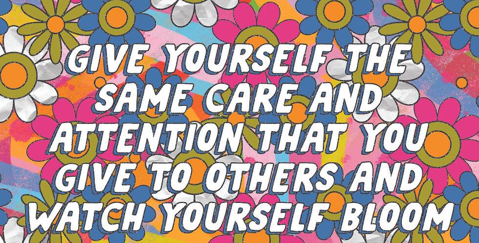Give Yourself The Same Care Print