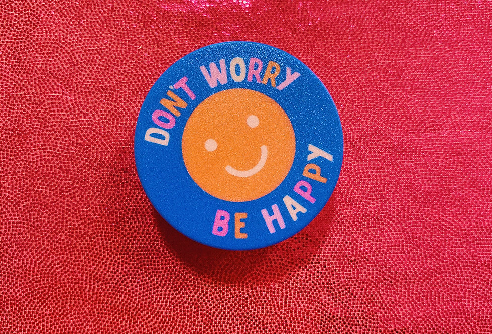 Don't Worry Be Happy Phone Grip