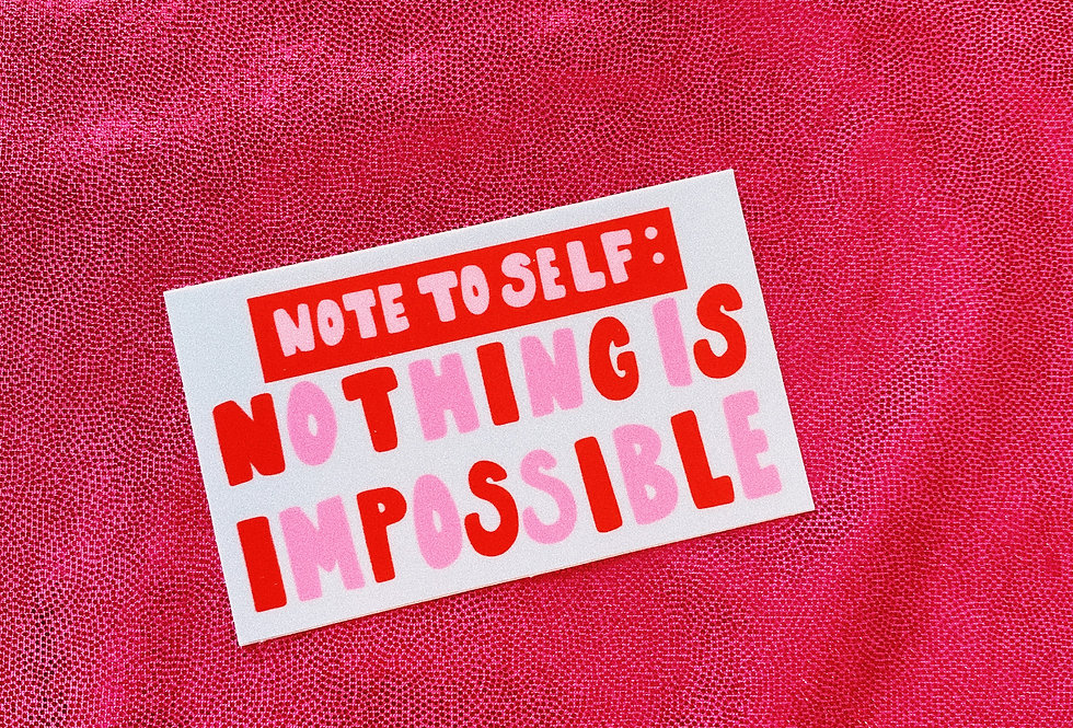 Nothing Is Impossible Sticker