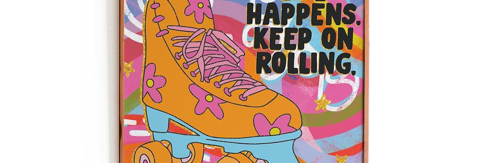 Keep Rolling Print (8x8)