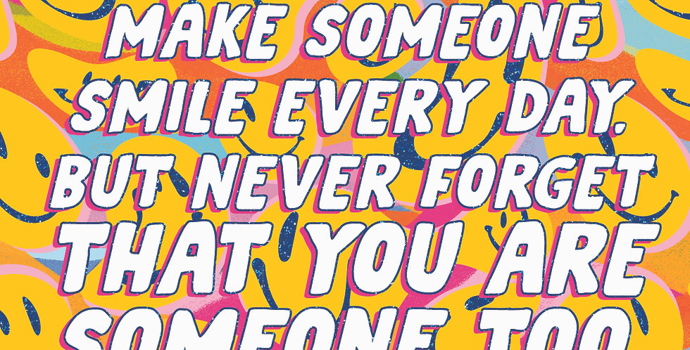 Make Someone Smile Print