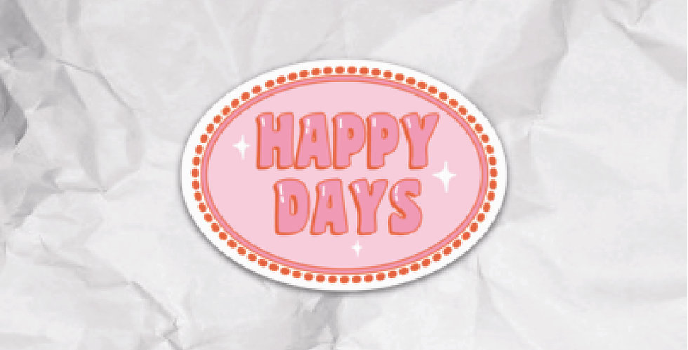 Happy Days Sticker