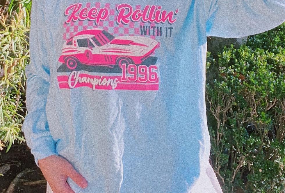 Keep Rollin' Long Sleeve