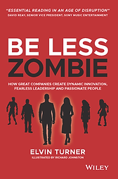 Be Less Zombie: How great companies crea