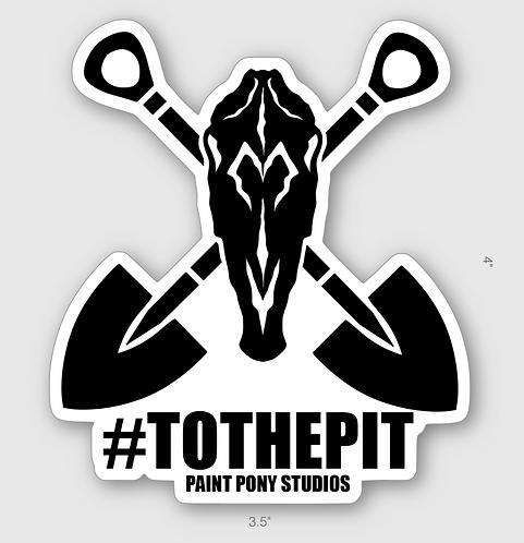 #TOTHEPIT - Vinyl Stickers