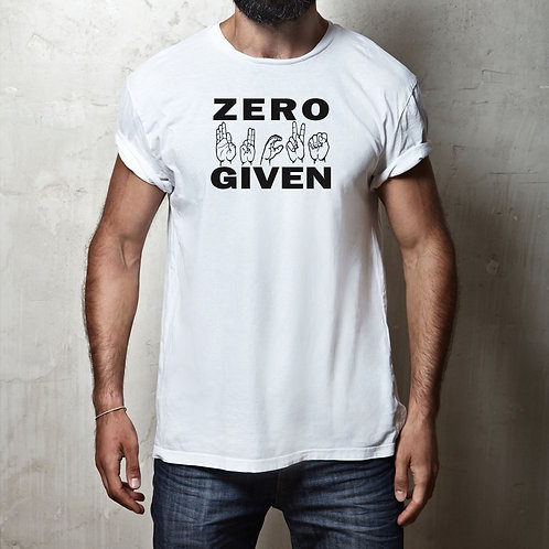 Zero ***** Given - ASL