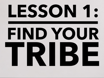 Find Your Own Tribe!