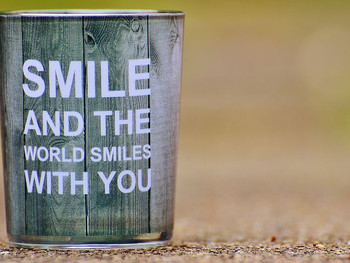 Smile and the World Smiles with You!