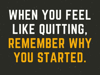 Don't Quit! Never say Never ...