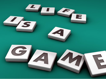 Life is a Game...