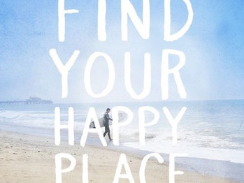 Finding our Happy Place - Part II - tips to getting yourself there.