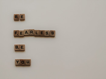 Be Fearless! Be You!