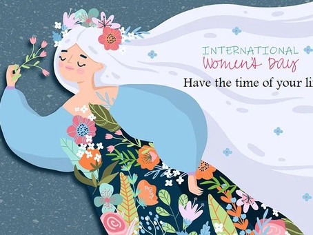 International Women's Day - Have the time of your life!