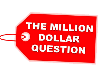 The Million dollar question goes to...
