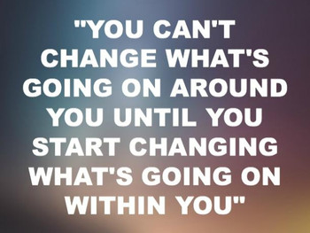 Be the Change you want to see happen!