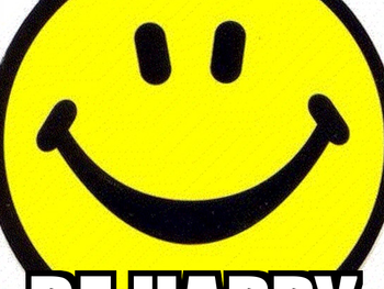 Don't Worry, Be Happy Now!