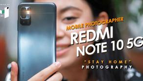 Redmi Note 10 5G : Stay home Stay Photograph อยู่บ้านก็มีรูปสวยได้