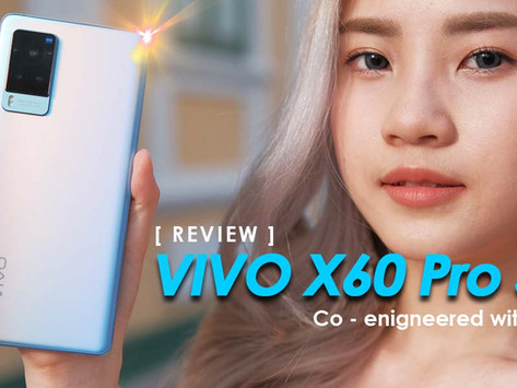 vivo X60 Pro 5G พลังแห่ง ZEISS ถ่าย Portrait สวยแบบ Pro พร้อมกันสั่นรุ่นอัพเกรด