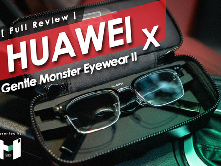 [ Review : Huawei X Gentle Monster II ]