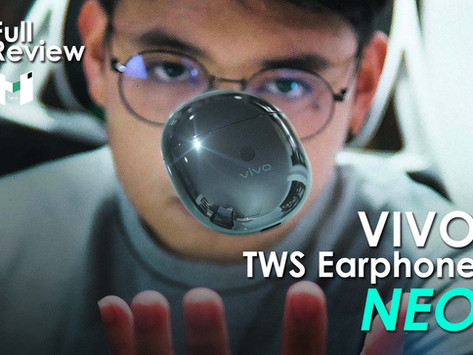 [ Full Review ] Vivo TWS Neo ดีไซน์เท่ เสียงดีเกินราคา ใช้งานได้ตลอดวัน