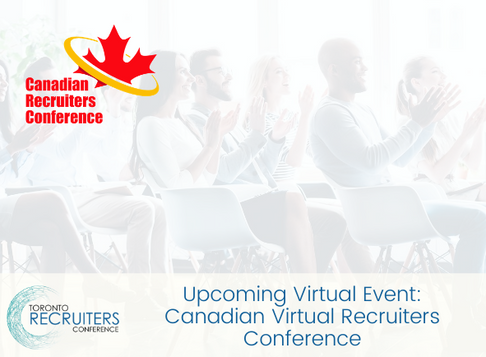 Upcoming Virtual Event: Canadian Virtual Recruiters Conference