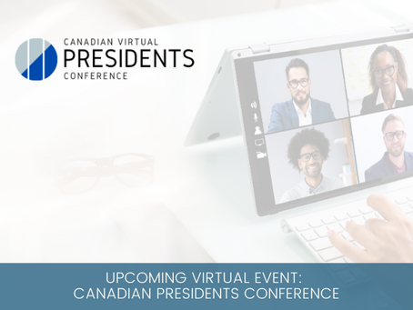 Upcoming Virtual Event: Canadian Presidents Conference