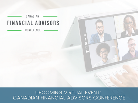 Upcoming Virtual Event: Canadian Financial Advisors Conference