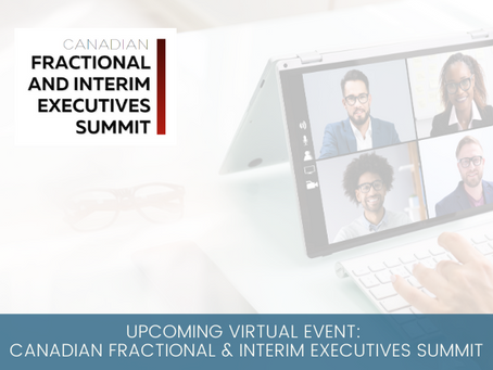 Upcoming Virtual Event: Canadian Fractional and Interim Executives Summit