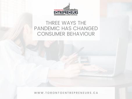 Three Ways the Pandemic Has Changed Consumer Behaviour