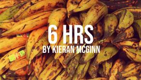 6 HRS By Kieran Mcginn