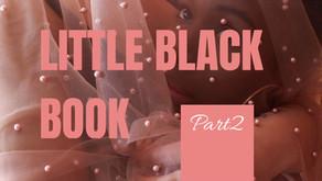 LITTLE BLACK BOOK: Part 2