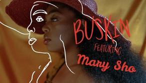BUSKIN': MARY SHO