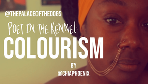 POET IN THE KENNEL: Colourism by Chia Phoenix