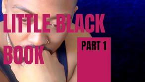 LITTLE BLACK BOOK: Part 1