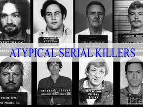 ATYPICAL SERIAL KILLERS