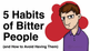 5 Habits of Bitter People (and How to Avoid Having Them)