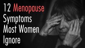 12 Menopause Symptoms Most Women Ignore
