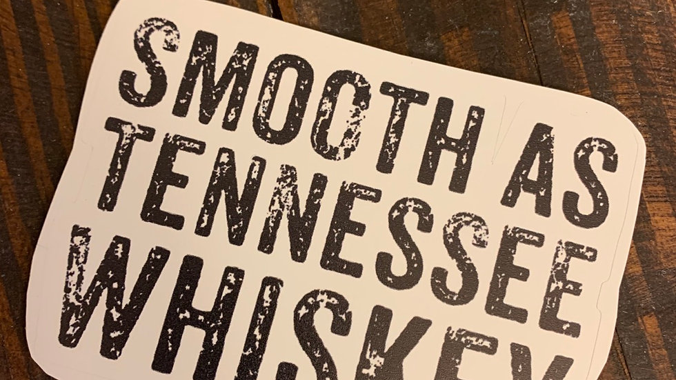 Smooth As Tennessee Whiskey Sticker.