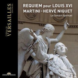 Requiem Louis XVI Martini CD Hervé Niquet Le Concert Spirituel Adriana González Soprano Solo Chateau de Versailles