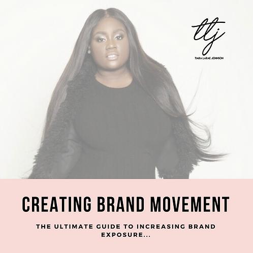 Creating Brand Movement