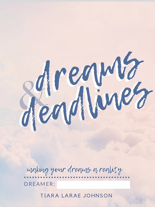 Dreams & Deadlines