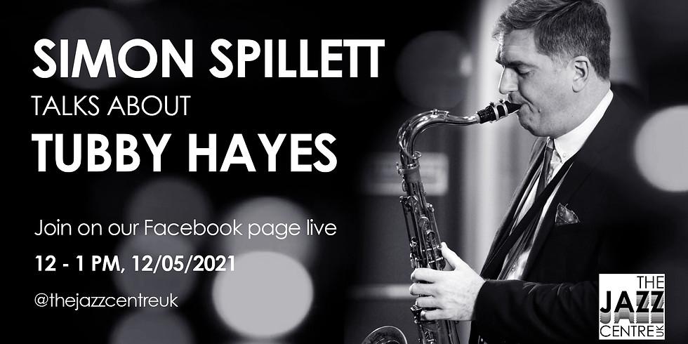 Simon Spillett Talks About Tubby Hayes   Livestream Event